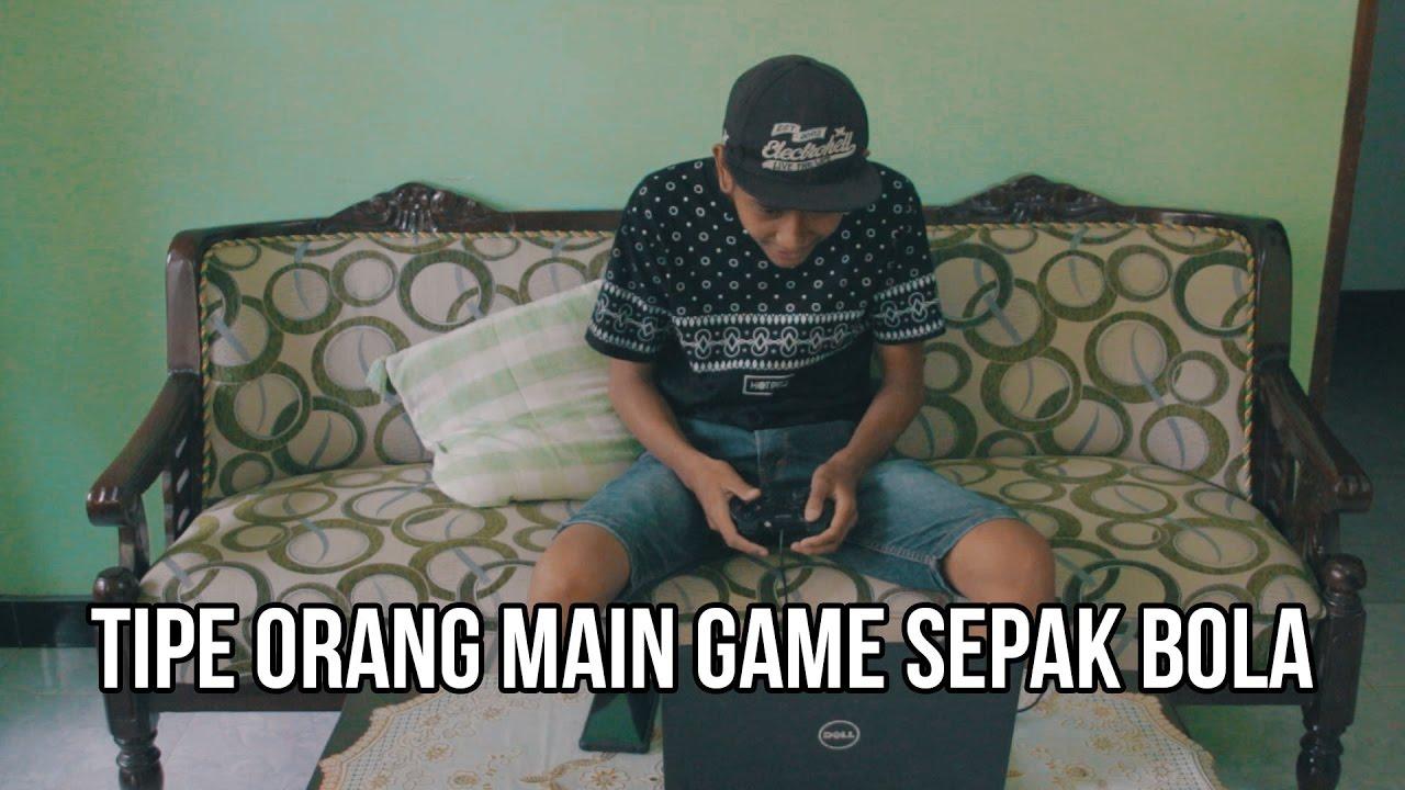 Tipe - Tipe Orang Main Game Bola (komedi) - YouTube