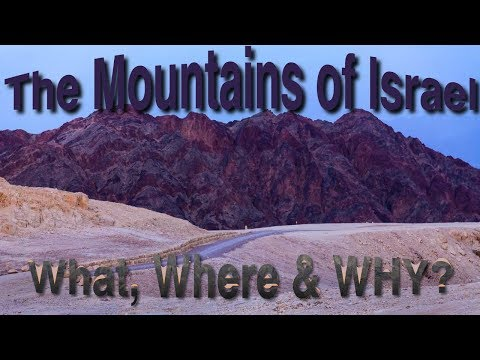 The Mountains Of Israel: What And Where Are They, And WHY?