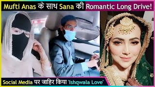 Sana Khan Long Drive With Husband Mufti Anas,  Writes ROMANTIC Post