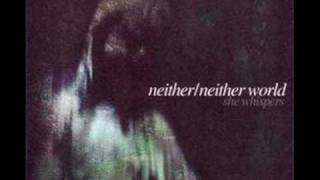 Neither Neither World - She Whispers