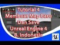 Tutorial 4 Cara Membuat Map baru Dan Save Unreal Engine 4  Indonesia