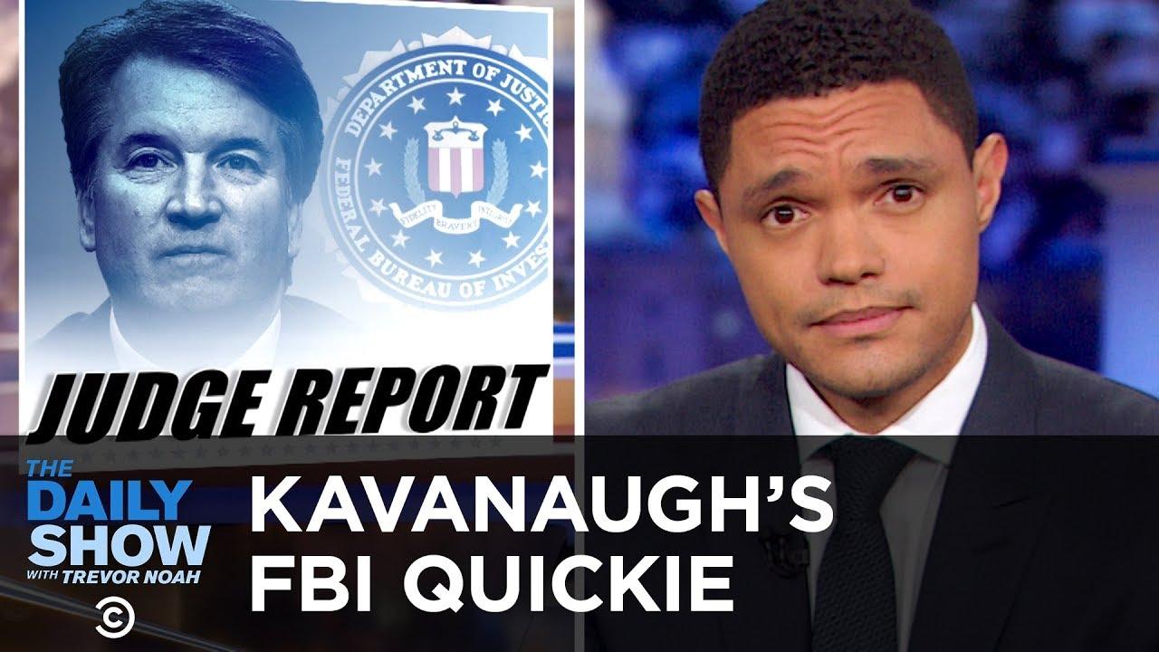 Secretive, Speedy & Sketchy: The FBI Investigation Into Brett Kavanaugh   The Daily Show