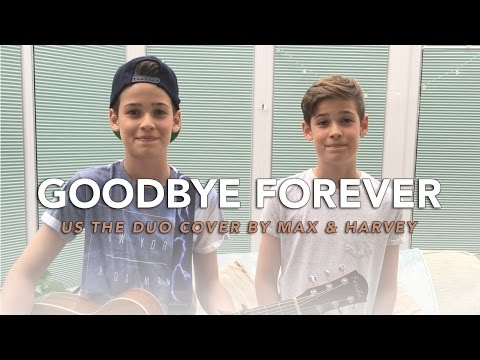 Us The Duo - Goodbye Forever (Cover by Max & Harvey)