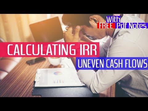 CALCULATING IRR for uneven cashflows