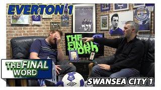 Everton 1-1 Swansea City   The Final Word