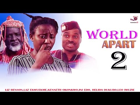 Worlds Apart 2 - Latest Nigerian Nollywood Movie