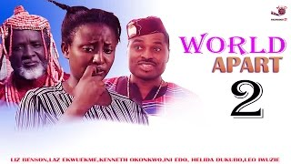 Worlds Apart 2 - Latest Nigerian Nollywood Movie