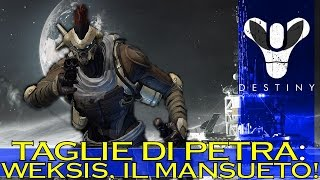 Destiny: Taglie di PETRA - WEKSIS, Il Mansueto