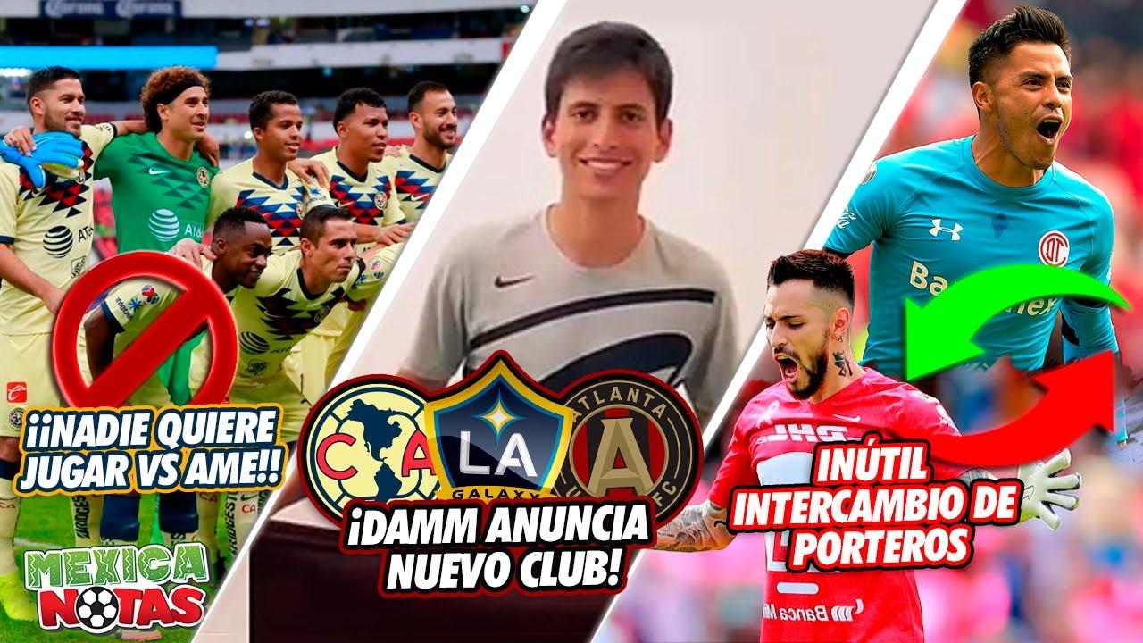 ¡PROBLEMAS NADIE QUIERE jugar vs el Ame! |¡Damm ANUNCIA NUEVO club! | INÚTIL INTERCAMBIO de porteros