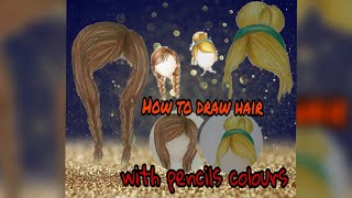❤How colouring cute hairstyles with pencils colours❤
