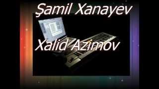 Shamil Xanayev Xalid Azimov (Avar Music Zaqatala)