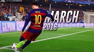 vuclip Lionel Messi ● March 2016 ● Goals, Skills & Assists HD