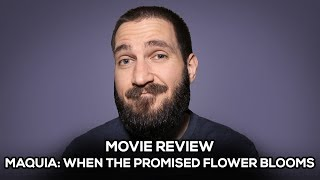 Maquia: When The Promised Flower Blooms - Movie Review - (No Spoilers)
