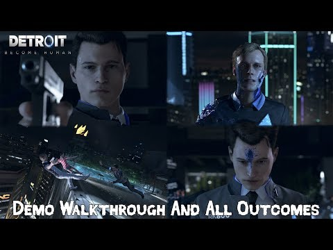 DETROIT BECOME HUMAN EARLY DEMO Walkthrough And Endings [All 6 Possible Outcomes]