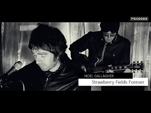 Noel Gallagher - Strawberry Fields Forever