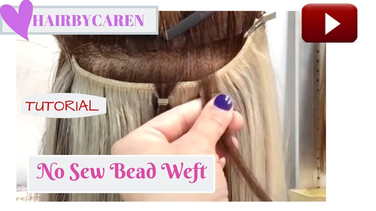 No Sew Bead Weft No Braid Quick Weft Extensions Youtube
