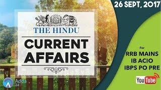 CURRENT AFFAIRS   THE HINDU   IBPS PO PRE, RRB MAINS & IB ACIO 2017   26th September 2017