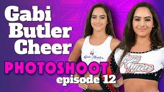 Photo Shoot | Ep. 12 | Gabi Butler Cheer