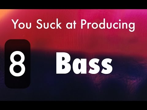 You Suck at Producing: How to Drop the Bass