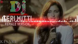 💜Teri Mitti - Female Version👌KESARI🎧Dj Hard Bass Vibration Song🌀DJBP 🔥🔥