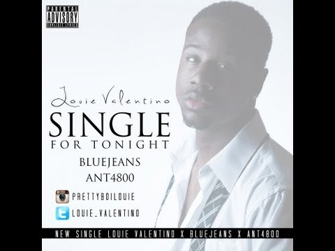Louie Valentino  Single For Tonight Feat Bluejeans x Ant4800 106 Kmel Hometurf