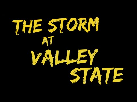 The Storm At Valley State