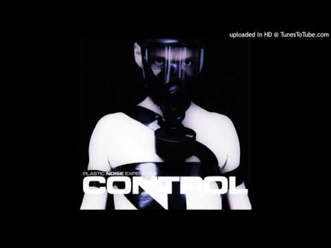 Plastic Noise Experience - Control (remixed by AD Key)
