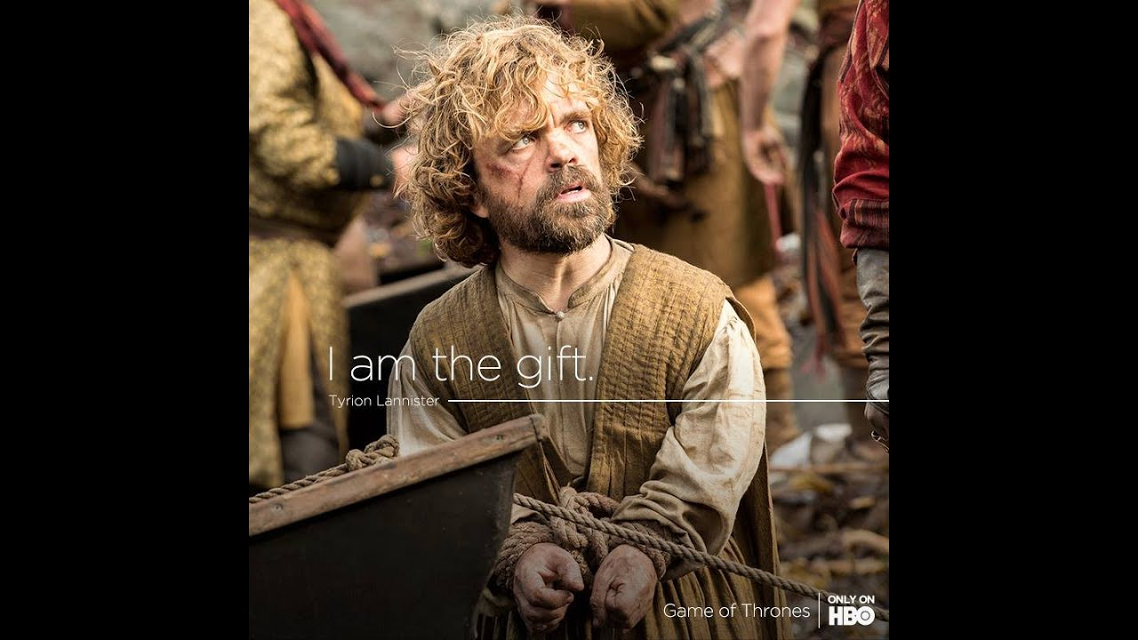 Game of Thrones-Tyrion Lannister :I`m the gift - YouTube