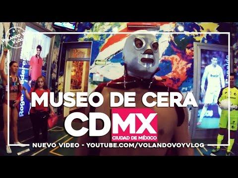 Museo de Cera -Ciudad de México - Volando Voy Vlog