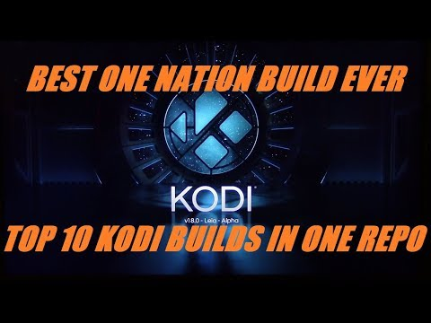 ALL NEW KODI 18 LEIA - ALPHA WITH SEVERAL ONE NATION BUILDS BUILT IN
