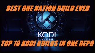 ALL NEW KODI 18 ALPHA WITH SEVERAL ONE NATION BUILDS BUILT IN