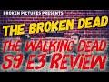 #TheWalkingDead S9 E3 - Warning Signs - The Broken Dead