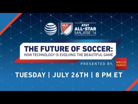 The Future of Soccer: How Technology is Evolving the Beautiful Game presented by Wells Fargo