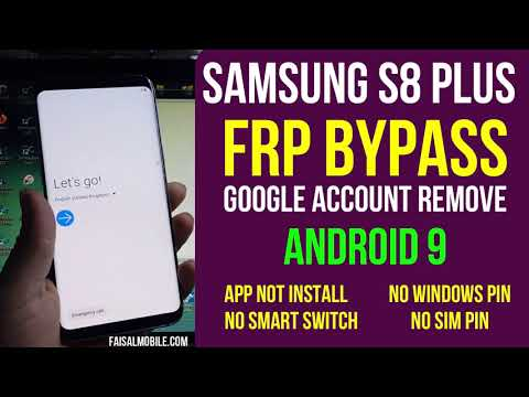 Samsung S8 Plus FRP Google Account Bypass Android 9,App Not Install,No Smart switch
