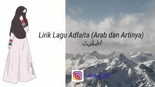 Lirik Lagu Adfaita (Arab dan Artinya Lengkap)