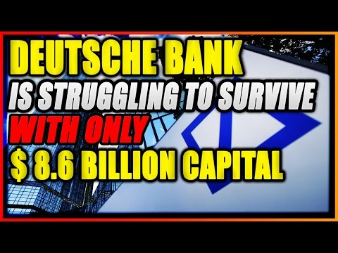 DAVID FISCHER  |  Deutsche Bank is Struggling to Survive, With Only $ 8 6 Billion Capital