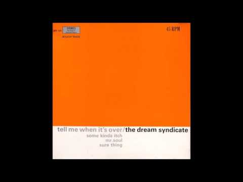 The Dream Syndicate  Tell Me When Its Over