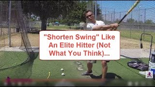"""Shorten Swing"" Like An Elite Hitter (Not What You Think)"
