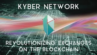 KYBER NETWORK (ICO) | Revolutionizing exchanges on the blockchain