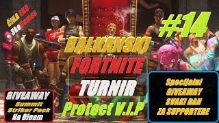 🔴 Extra Balkan Fortnite TURNIR #14 Protect V.I.P + Giveaway Fortnite 600 Baksuza i Skin ili 5$