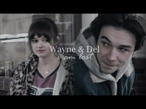 wayne and del- i am lost