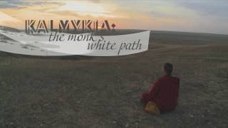 Kalmykia: The Monk's White Path (RT Documentary)