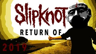 RETURN OF SLIPKNOT 2019