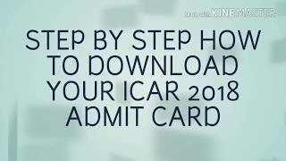 ICAR ADMIT CARD 2018 , STEP BY STEP HOW TO DOWNLOAD YOUR ICAR 2018 ADMIT CARD