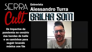 Alessandro Turra - Brilha Som (ENTREVISTA) Desafios e iniciativas durante a pandemia