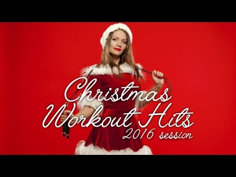 Christmas Workout Hits 2016 Session
