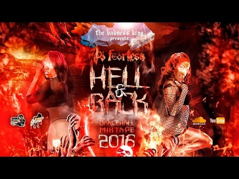 Hell & Back Dancehall Mix 2016 (DJ FearLess)