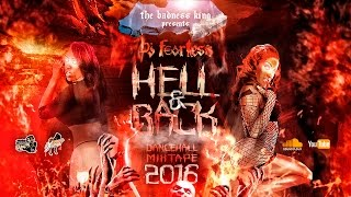 Hell & Back Dancehall Mix 2016 (DJ FearLess)