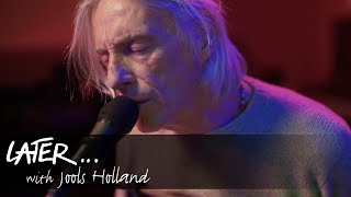 Paul Weller - Glad Times (Live on Later)