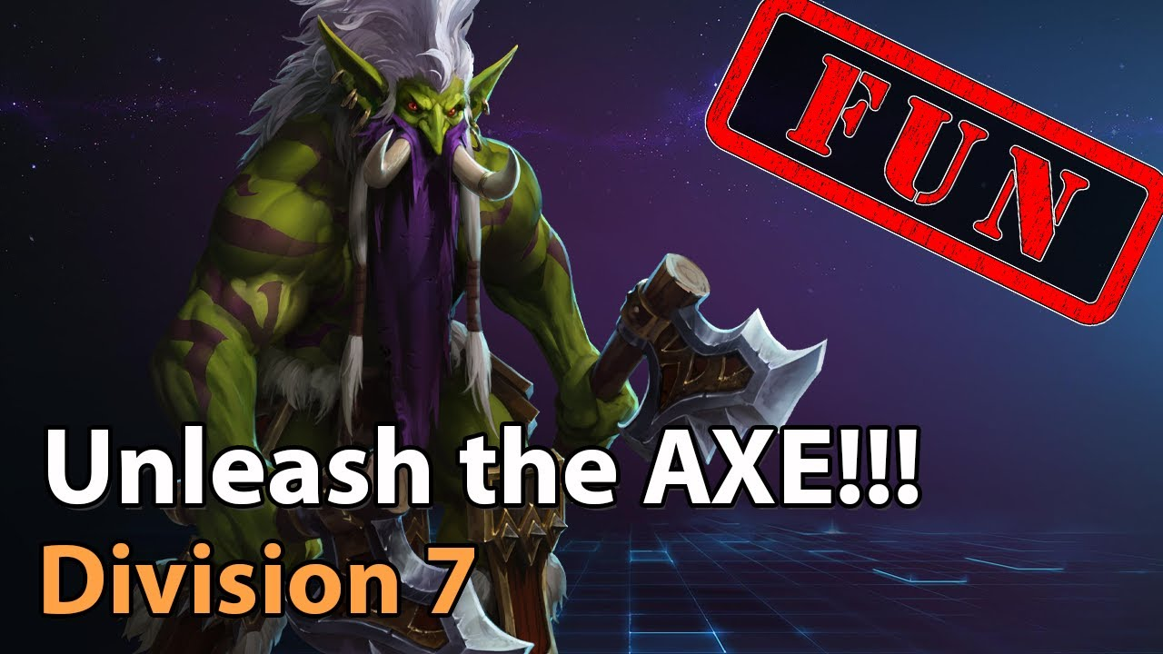 ► Unleash the AXE! - Division 7 - Heroes of the Storm Amateur Play